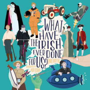 Celebrate St Patrick's Day with incredible stories of how the Irish have changed the world